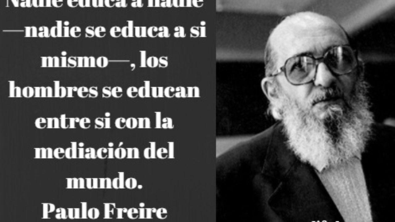 Las 100 Mejores Frases De Paulo Freire Lifeder