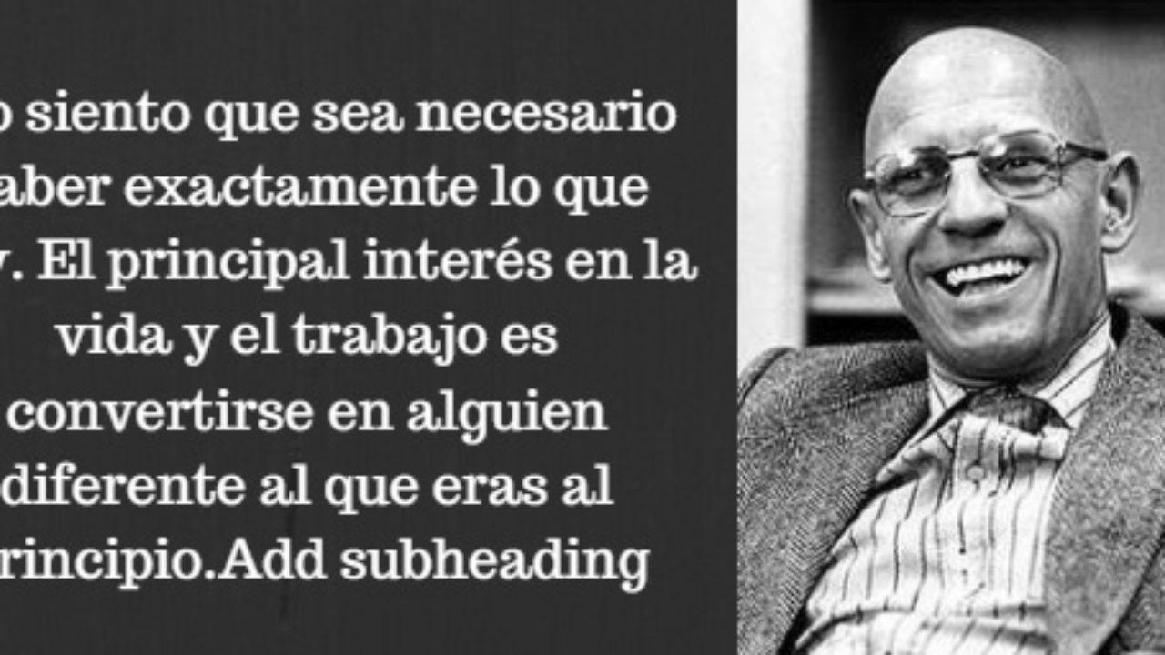 Las 100 Mejores Frases De Foucault Lifeder